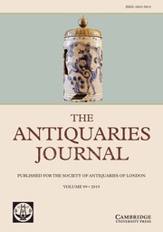 The Antiquaries Journal Volume 99 - Issue  -