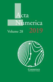 Acta Numerica Volume 28 - Issue  -