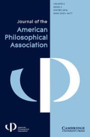 Journal of the American Philosophical Association Volume 2 - Issue 4 -