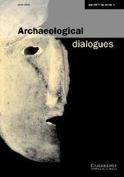 Archaeological Dialogues Volume 14 - Issue 1 -