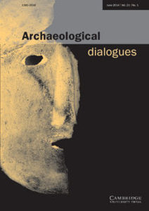 Archaeological Dialogues Volume 21 - Issue 1 -