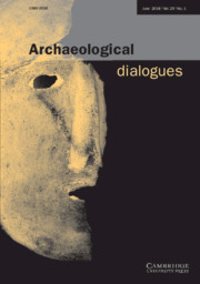 Archaeological Dialogues Volume 25 - Issue 1 -