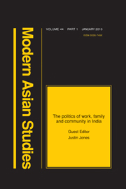 Modern Asian Studies Volume 44 - Special Issue1 -  The politics of work, family and community in India