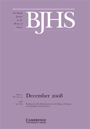 The British Journal for the History of Science Volume 41 - Issue 4 -