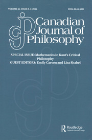 Canadian Journal of Philosophy Volume 44 - Issue 5-6 -  Special Issue: Mathematics in Kant's Critical Philosophy