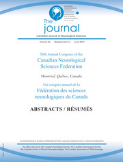 Canadian Journal of Neurological Sciences Volume 46 - Issue s1 -  ABSTRACTS: 54th Annual Congress of the Canadian Neurological Sciences Federation