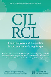 Canadian Journal of Linguistics/Revue canadienne de linguistique Volume 62 - Issue 4 -  Variation at the Crossroads: Advancing theory by integrating methods/La Variation: Faire progresser la théorie par l'intégration des méthodes