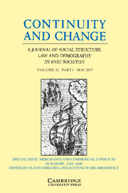 Continuity and Change Volume 32 - Special Issue1 -  Merchants and Commercial Conflicts in Europe, 1250–1600
