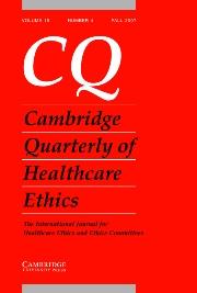 Cambridge Quarterly of Healthcare Ethics Volume 16 - Issue 4 -