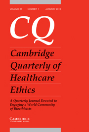 Cambridge Quarterly of Healthcare Ethics Volume 21 - Issue 1 -