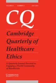 Cambridge Quarterly of Healthcare Ethics Volume 24 - Issue 3 -