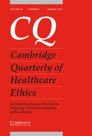 Cambridge Quarterly of Healthcare Ethics Volume 26 - Issue 1 -