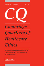 Cambridge Quarterly of Healthcare Ethics Volume 26 - Issue 3 -
