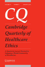 Cambridge Quarterly of Healthcare Ethics Volume 27 - Issue 1 -