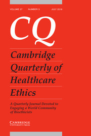 Cambridge Quarterly of Healthcare Ethics Volume 27 - Issue 3 -