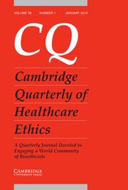 Cambridge Quarterly of Healthcare Ethics Volume 28 - Issue 1 -