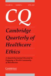 Cambridge Quarterly of Healthcare Ethics Volume 30 - Issue 2 -