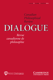 Dialogue: Canadian Philosophical Review / Revue canadienne de philosophie Volume 55 - Issue 2 -