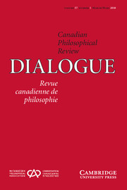 Dialogue: Canadian Philosophical Review / Revue canadienne de philosophie Volume 57 - Issue 1 -