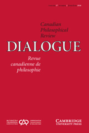 Dialogue: Canadian Philosophical Review / Revue canadienne de philosophie Volume 57 - Issue 2 -
