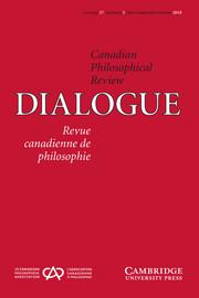 Dialogue: Canadian Philosophical Review / Revue canadienne de philosophie Volume 57 - Issue 3 -