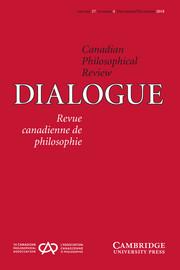 Dialogue: Canadian Philosophical Review / Revue canadienne de philosophie Volume 57 - Issue 4 -