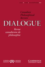 Dialogue: Canadian Philosophical Review / Revue canadienne de philosophie Volume 59 - Issue 4 -