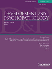 Development and Psychopathology Volume 32 - Special Issue5 -  Early Adversity, Stress, and Neurobehavioral Development: Honoring Megan R. Gunnar's Contributions to Developmental Science