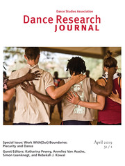 Dance Research Journal Volume 51 - Special Issue1 -  Work With(Out) Boundaries: Precarity and Dance