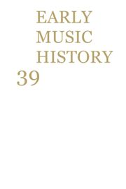 Early Music History Volume 39 - Issue  -