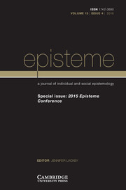 Episteme Volume 13 - Issue 4 -  2015 Episteme Conference