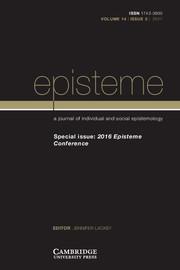 Episteme Volume 14 - Issue 3 -  2016 Episteme Conference