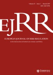 European Journal of Risk Regulation Volume 8 - Issue 1 -  Cambridge Inaugural Issue: The Past, Present And Future of Risk Regulation