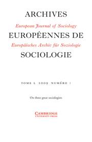 European Journal of Sociology / Archives Européennes de Sociologie Volume 50 - Issue 1 -