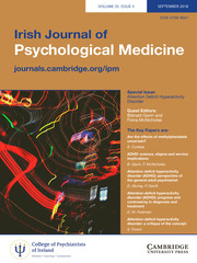 Irish Journal of Psychological Medicine Volume 35 - Special Issue3 -  Attention Deficit Hyperactivity Disorder