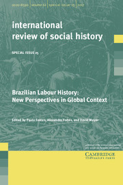 International Review of Social History Volume 62 - Special IssueS25 -  Brazilian Labour History: New Perspectives in Global Context