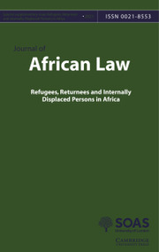 Journal of African Law Volume 65 - SupplementS1 -  Refugees, Returnees and Internally Displaced Persons in Africa