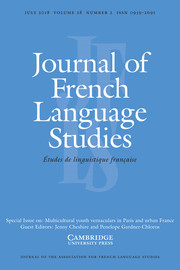 Journal of French Language Studies Volume 28 - Special Issue2 -  Multicultural youth vernaculars in Paris and urban France