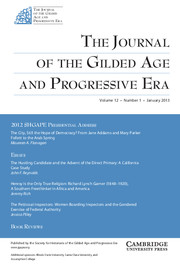 The Journal of the Gilded Age and Progressive Era Volume 12 - Issue 1 -