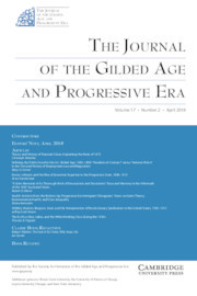 The Journal of the Gilded Age and Progressive Era Volume 17 - Issue 2 -