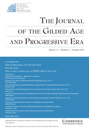 The Journal of the Gilded Age and Progressive Era Volume 17 - Issue 4 -