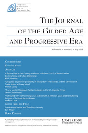 The Journal of the Gilded Age and Progressive Era Volume 18 - Issue 3 -