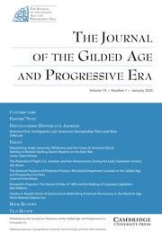 The Journal of the Gilded Age and Progressive Era Volume 19 - Issue 1 -