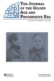 The Journal of the Gilded Age and Progressive Era Volume 19 - Issue 3 -