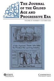 The Journal of the Gilded Age and Progressive Era Volume 19 - Issue 4 -