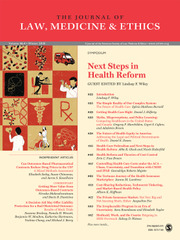 Journal of Law, Medicine & Ethics Volume 46 - Issue 4 -  Next Steps in Health Reform