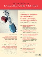 Journal of Law, Medicine & Ethics Volume 47 - Issue 3 -  Biomarker Research and Validation: Current Challenges, Future Opportunities