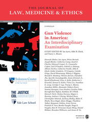 Journal of Law, Medicine & Ethics Volume 48 - Issue S4 -  Gun Violence in America: An Interdisciplinary Examination