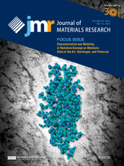 Journal of Materials Research Volume 30 - Issue 9 -  Focus Issue: Characterization and Modeling of Radiation Damage on Materials: State of the Art, Challenges, and Protocols