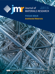 Journal of Materials Research Volume 33 - Issue 3 -  Focus Issue: Architected Materials